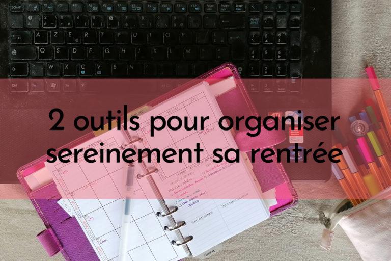Read more about the article 2 outils pour aborder sereinement la rentrée avec une organisation sur-mesure
